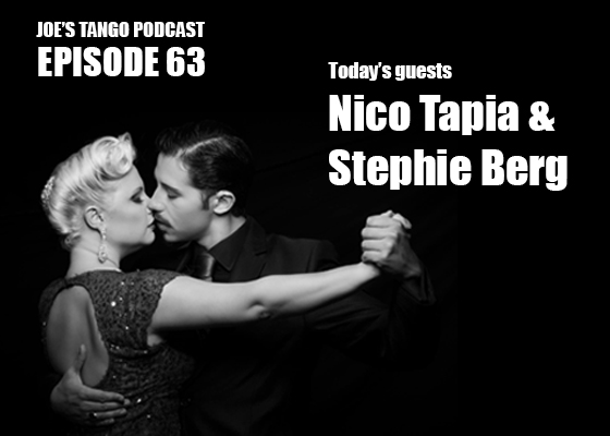 Joe's Tango Podcast Episode 63: Nico Tapia & Stephie Berg